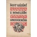 Šest kázání z Homiliáře Opatovického