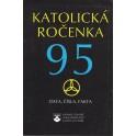 Katolická ročenka 95 - S.Mirjam Hrudníková, OP, Miroslav Krejčíř, Josef Pala