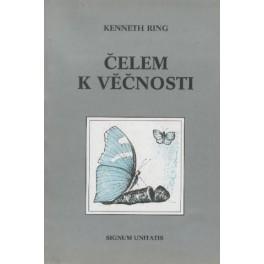 Čelem k věčnosti - Kenneth Ring