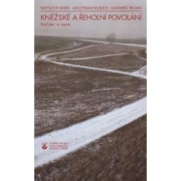 Kněžské a řeholní povolání - Krzysztof Dyrek, Mieczyslaw Kozuch, Kazimierz Trojan