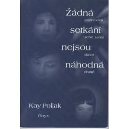 Žádná setkání nejsou náhodná - Kay Pollak