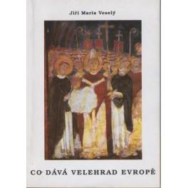 Co dává Velehrad Evropě - Jiří Maria Veselý
