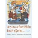Jezuita a františkán kouří dýmku... Bernard Peyrous, Marie-Ange Pompignoliová