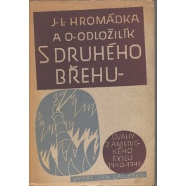 S druhého břehu - J. L. Hromádka, O. Odložilík (brož.)
