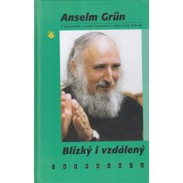 Blízký i vzdálený - Anselm Grün