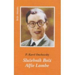 Služebník Boží Alfie Lambe - P. Karel Dachovský