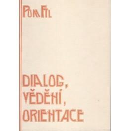 Dialog, vědění, orientace