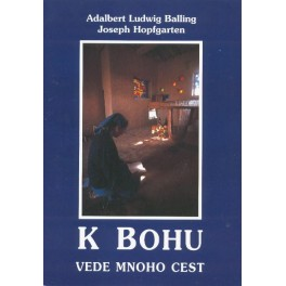 K Bohu vede mnoho cest - Adalbert Ludwig Balling, Joseph Hopfgarten