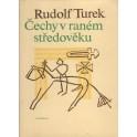 Čechy v raném středověku - Rudolf Turek