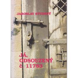 Já, odsouzený č. 11783 - Jaroslav Studený