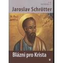 Blázni pro Krista - Jaroslav Schrötter