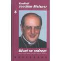 Dívat se srdcem - Kardinál Joachim Meisner (2002)