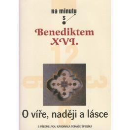 O víře, naději a lásce - Benedikt XVI.