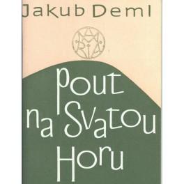 Pouť na Svatou horu - Jakub Deml