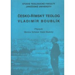 Česko-římský teolog Vladimír Boublík - Monica Schreier, Karel Skalický (eds.)