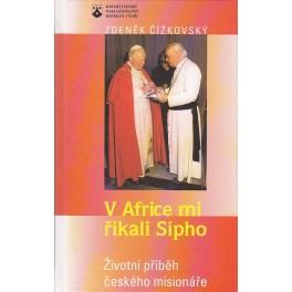 V Africe mi říkali Sípho - Zdeněk Čížkovský