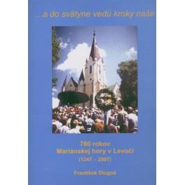 760 rokov Mariánskej hory v Levoči - František Dlugoš
