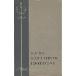 Matka Marie Terezie Schererová