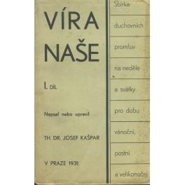 Víra naše I. díl - Dr. Josef Kašpar