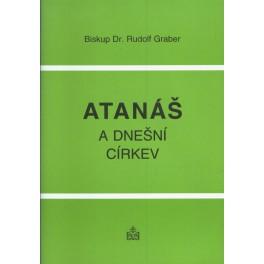 Atanáš a dnešní církev - Dr. Rudolf Graber