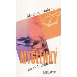 Myšlenky všední i sváteční 4. díl - Miloslav Fiala