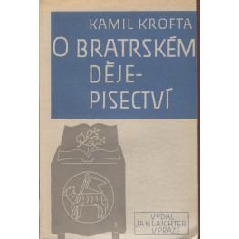 O bratrském dějepisectví - Kamil Krofta
