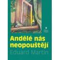 Andělé nás neopouštějí - Eduard Martin
